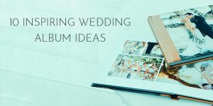 10 Most inspiring ideas for Wedding Albums