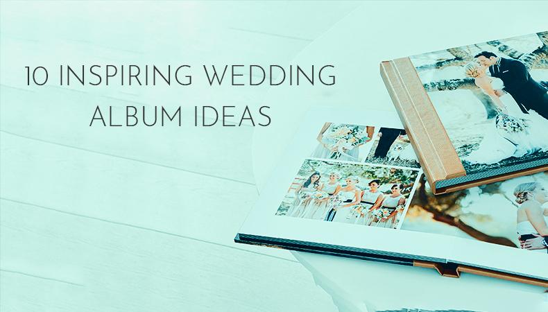 10 inspiring wedding album ideas
