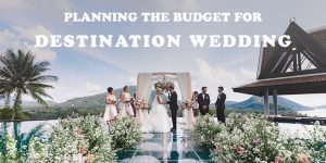 Destination Wedding: 25 smart tips for planning the budget