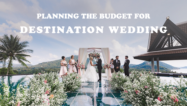 Destination Wedding 25 smart tips for planning the budget