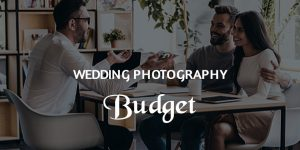 Find out the best tips to set a budget for your wedding photography