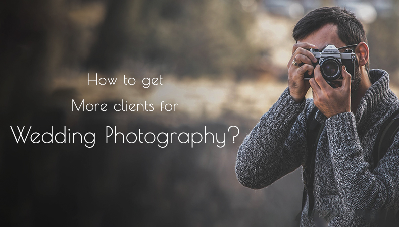 Want more clients for wedding photography? find it how