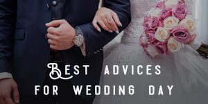 Exclusive list of best advises for your wedding day