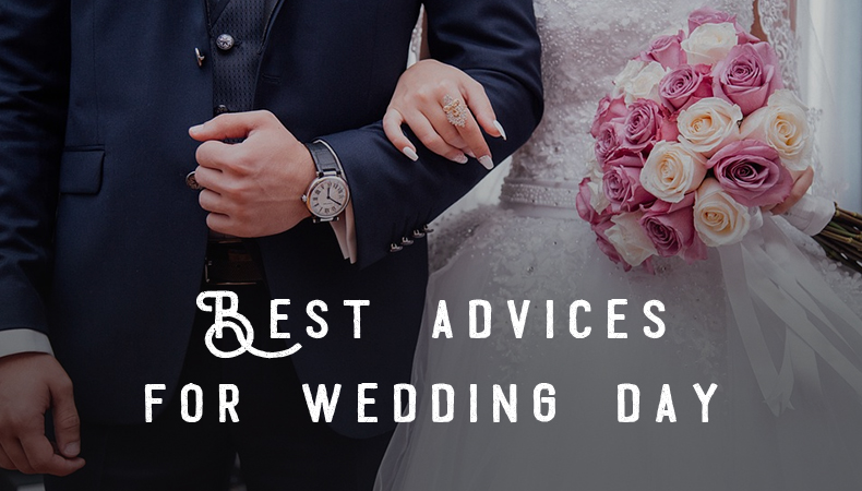 Exclusive list of best advices for your wedding day
