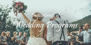 Why wedding program's outlines are necessary?