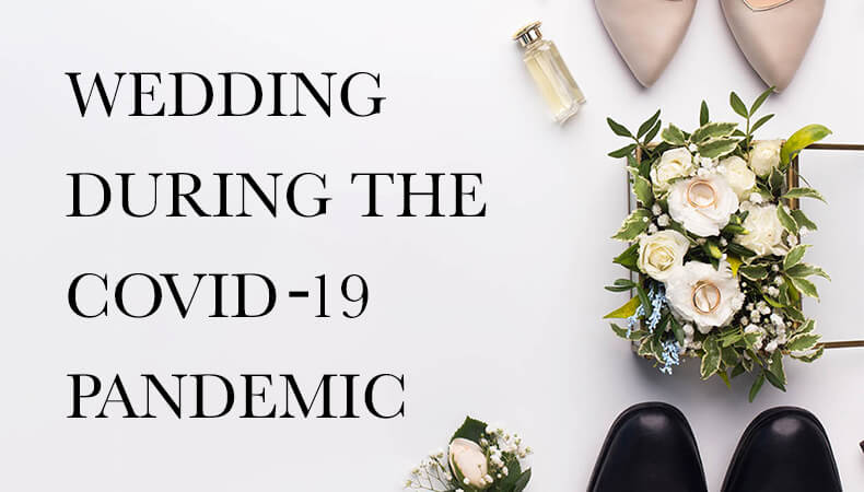 Things You Should Do To Host Your Wedding During The COVID–19 Pandemic
