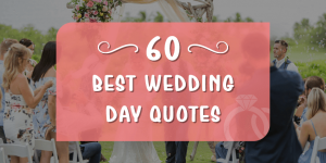 60+ Short and Sweet Wedding Day Quotes