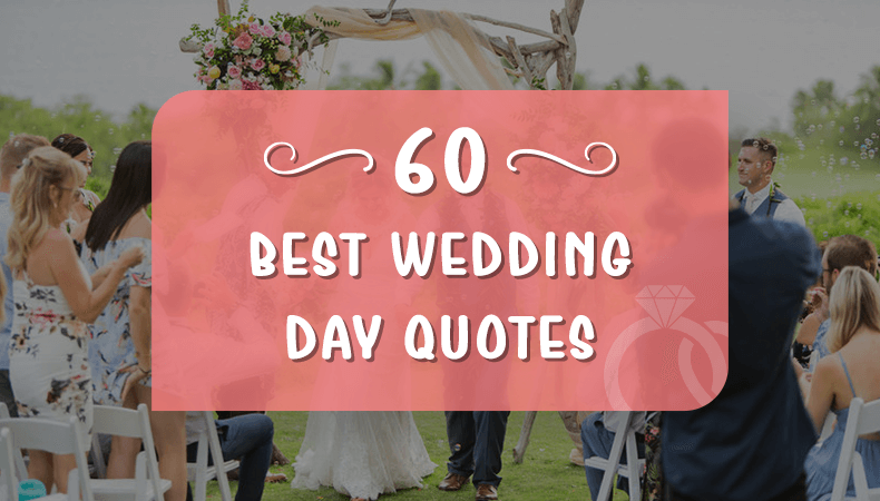 60 Best Wedding Day Quotes
