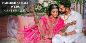 Parmish Verma tied a knot with Canadian Politician Geet Grewal